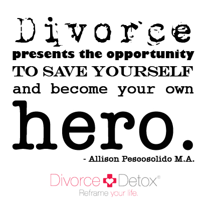 Divorce presents the opportunity to save yourself and become your own hero.