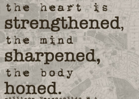 Through trial the heart is strengthened, the mind sharpened, the body honed. - Allison Pescosolido M.A.