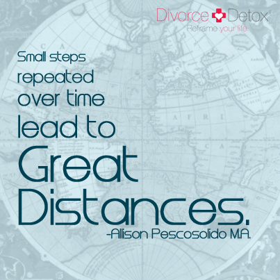 Small steps repeated over time lead to great distances. - Allison Pescosolido M.A.