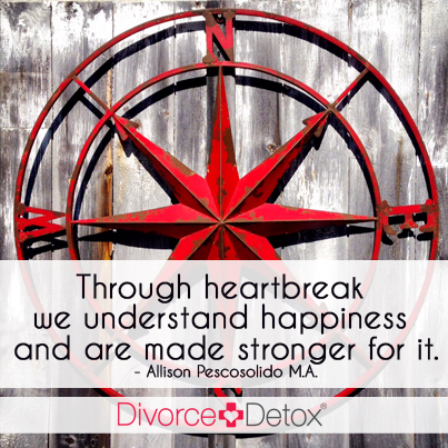 Through heartbreak we understand happiness and are made stronger for it. - Allison Pescosolido M.A.