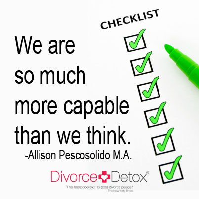 We are so much more capable than we think. - Allison Pescosolido M.A.