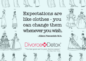 Expectations are like clothes - you can change them whenever you wish. - Allison Pescosolido M.A.