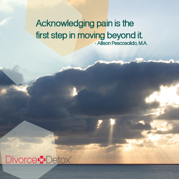 Acknowledging pain is the first step to moving beyond it. - Allison Pescosolido, M.A.