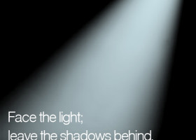Face the light; leave the shadows behind. - Allison Pescosolido, M.A.