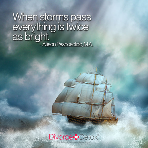 When storms pass everything is twice as bright. - Allison Pescosolido, M.A.