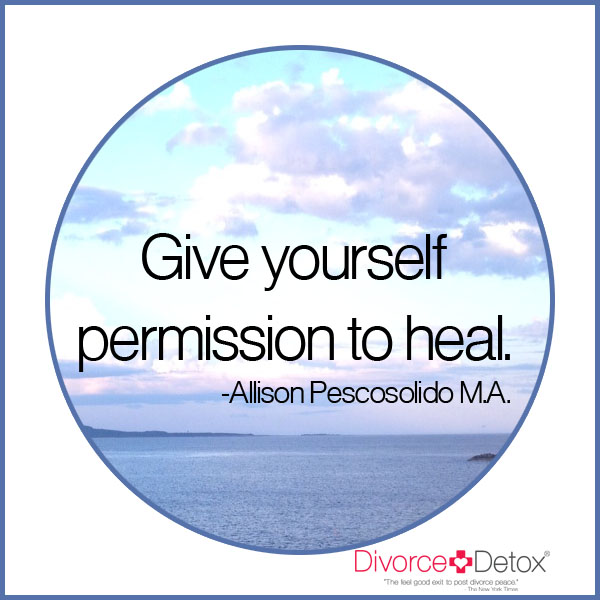 Give yourself permission to heal. - Allison Pescosolido, M.A.
