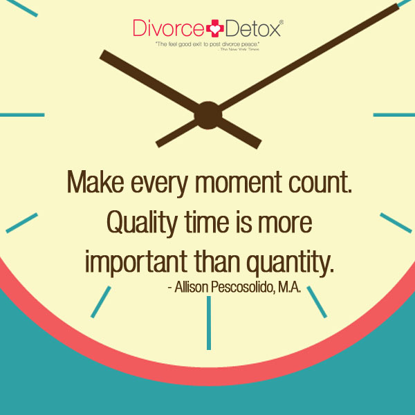 Make every moment count. Quality time is more important than quantity. - Allison Pescosolido, M.A.