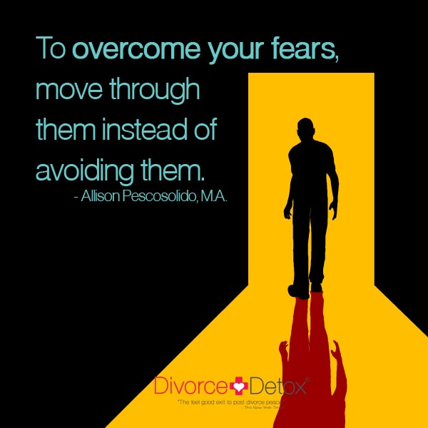 To overcome your fears, move through them instead of avoiding them. - Allison Pescosolido, M.A.