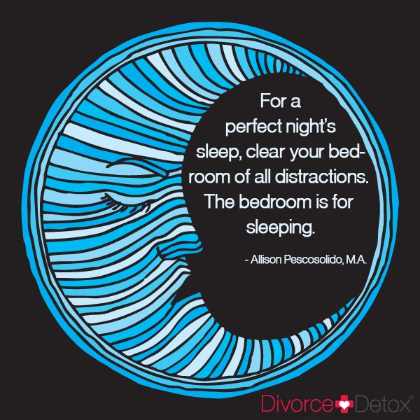 For a perfect nights sleep, clear your bedroom of all distractions. The bedroom is for sleeping. - Allison Pescosolido, M.A.