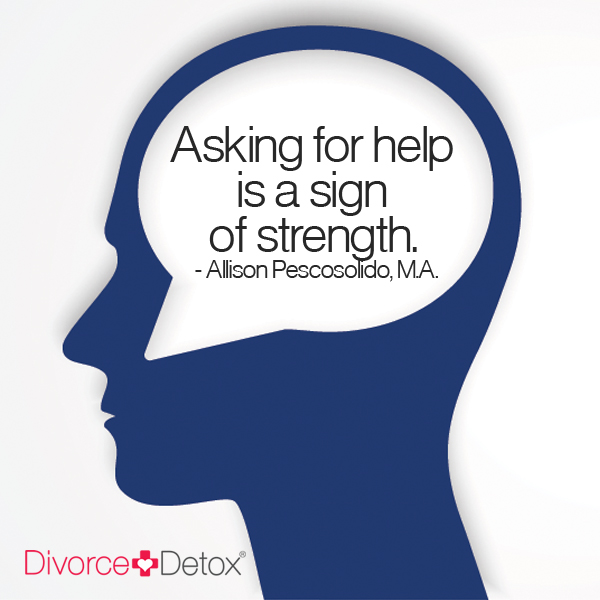 Asking for help is a sign of strength. - Allison Pescosolido, M.A.