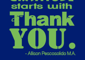 Gratitude starts with Thank You. - Allison Pescosolido, M.A. divorce support, divorce help, relationship support, coaching, support, help, inspiration, inspirational quotes, divorce quotes, divorce