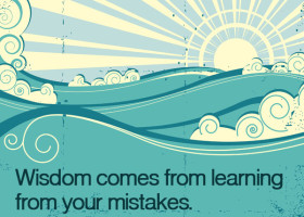 Wisdom comes from learning from your mistakes. - Allison Pescosolido, M.A.