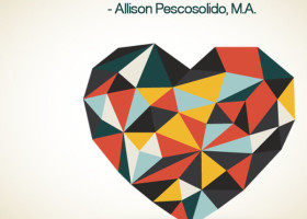 Great love comes from within. - Allison Pescosolido, M.A.