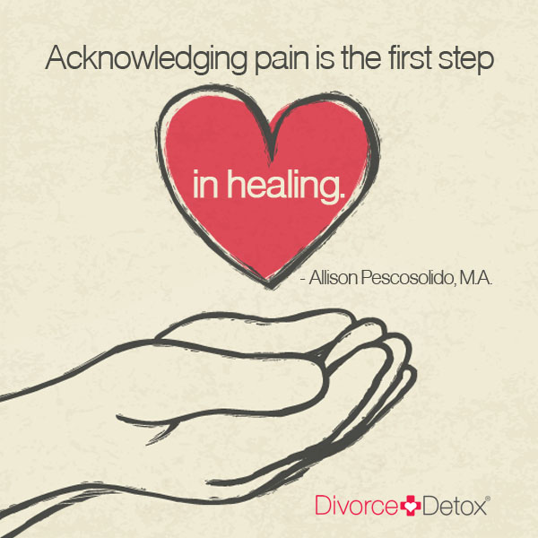 Acknowledging pain is the first step in healing. - Allison Pescosolido, M.A.